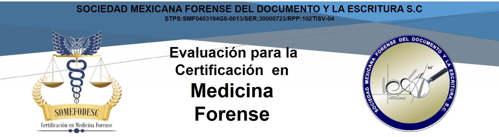 Evaluación para la Certificación Pericial en Medicina Forense